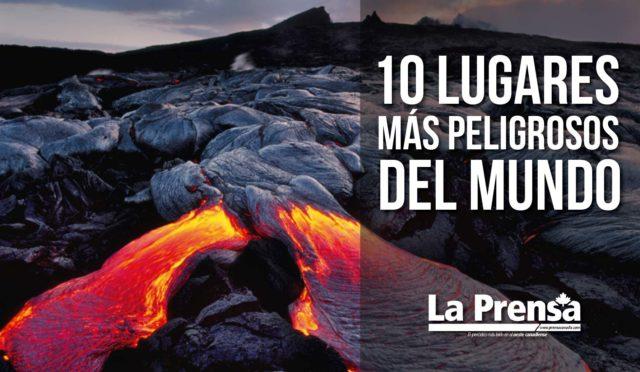 10 lugares más peligrosos del mundo10 lugares más peligrosos del mundo
