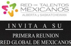 Primera reunión de la Red Global de Mexicanos profesionales en Calgary se llevará a cabo en febrero
