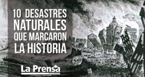 10 desastres naturales que marcaron la historia
