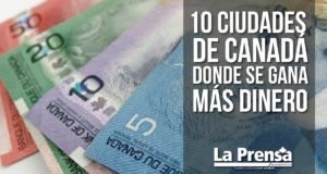 10 ciudades de Canadá donde se gana más dinero